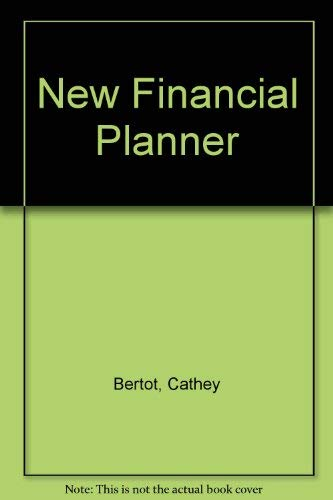 The New Financial Planner: A Guide to Client Service: Bertot, Cathey H.