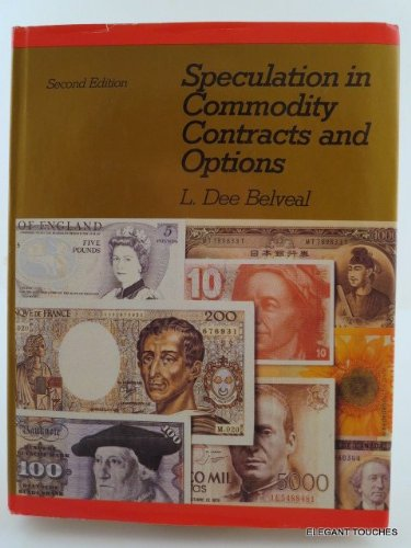 Speculation in Commodity Contracts and Options.2nd edition: Belveal, L. Dee