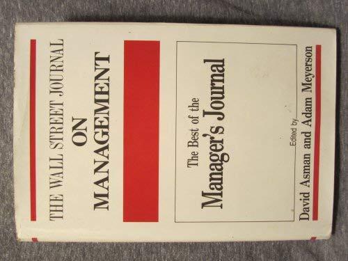 """Wall Street Journal"""" on Management: Meyerson, Adam, Asman,"""