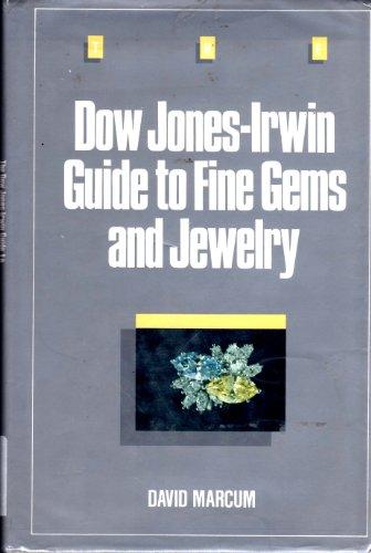 Dow Jones-Irwin Guide to Fine Gems and Jewelry: Marcum, David