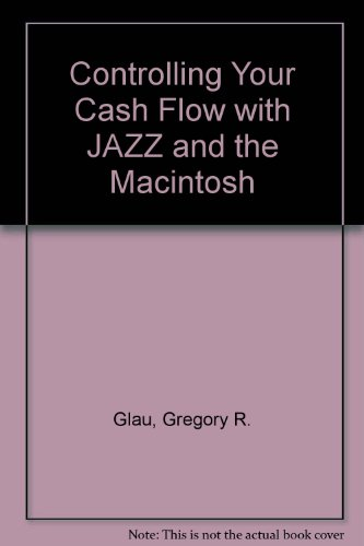 9780870947032: Controlling Your Cash Flow with JAZZ and the Macintosh