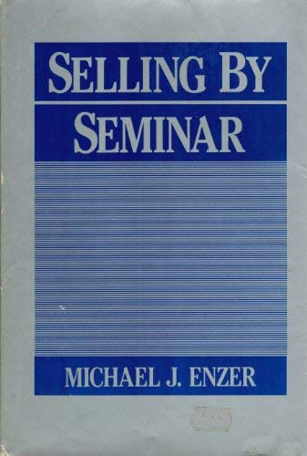 Selling by Seminar: Michael Enzer