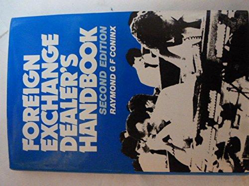 Foreign exchange dealer's handbook: Raymond G. F