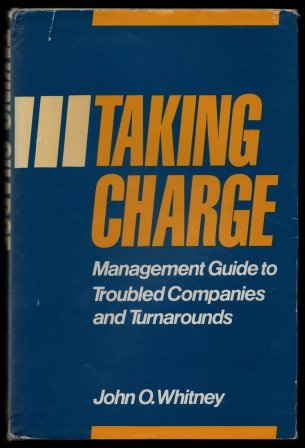 9780870949401: Taking Charge: Management Guide to Troubled Companies and Turn Arounds