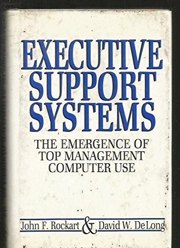 Executive Support Systems : The Emergence of: David W. DeLong;