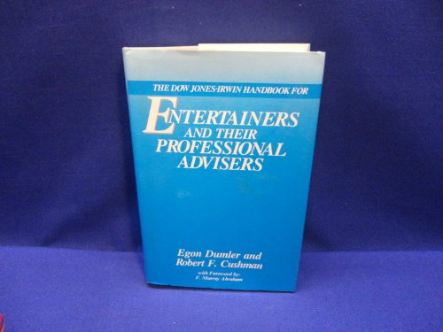 The Dow Jones-Irwin Handbook for Entertainers and Their Professional Advisers