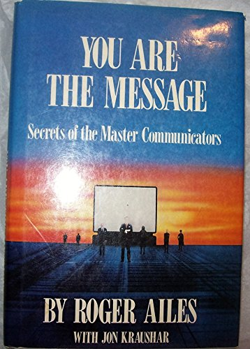 9780870949760: You Are the Message: Secrets of the Master Communicators