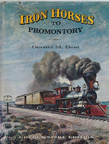 9780870950018: Iron Horses to Promontory Railroad: Central Pacific-Union Pacific
