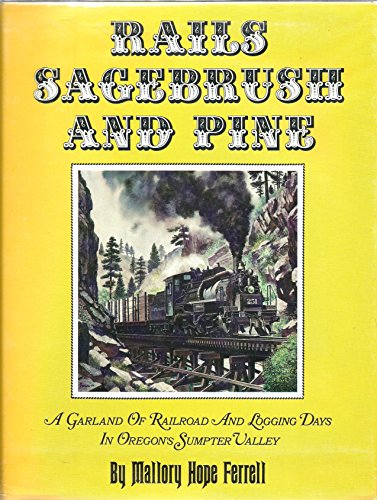 Rails, Sagebrush and Pine [Jun 01, 1967]