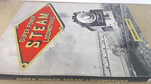 Super Power Steam Locomotives: Cook, Richard J.