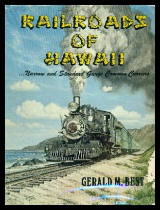 9780870950490: Railroads of Hawaii: Narrow and standard gauge common carriers
