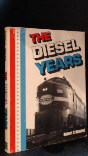 The Diesel Years: Olmsted, Robert P.