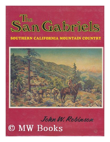 San Gabriels: Southern California Mountain Country