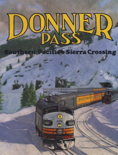 9780870950940: Donner Pass: Southern Pacific's Sierra Crossing