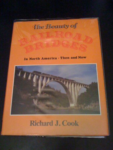 9780870950971: The Beauty of Railroad Bridges in North America: Then and Now