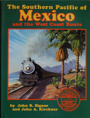 9780870950995: The Southern Pacific of Mexico and the West Coast Route