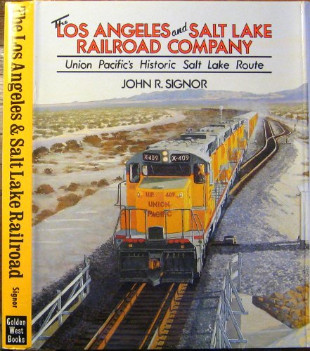9780870951015: The Los Angeles and Salt Lake Railroad Company: Union Pacific's Historical Salt Lake Route