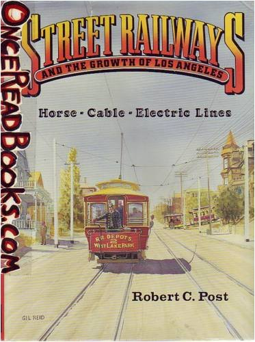 9780870951046: Street Railways and the Growth of Los Angeles: Horse, Cable, Electric Lines