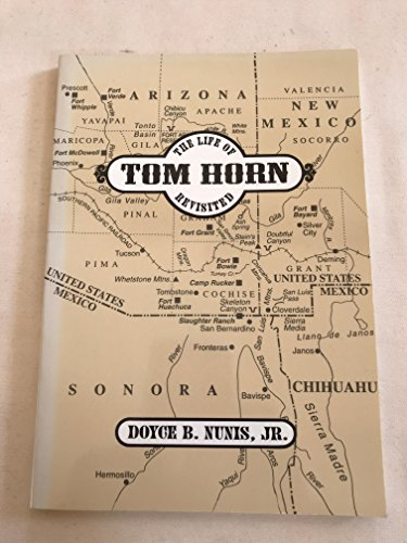 9780870951077: The Life of Tom Horn Revisited (Keepsake / the Westerners, Los Angeles Corral, No. 30)