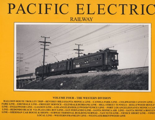 9780870951220: Pacific Electric Railway, Volume 4: The Western Division