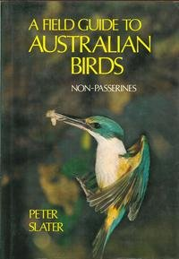 A field guide to Australian birds: non-passerines: Slater, Peter