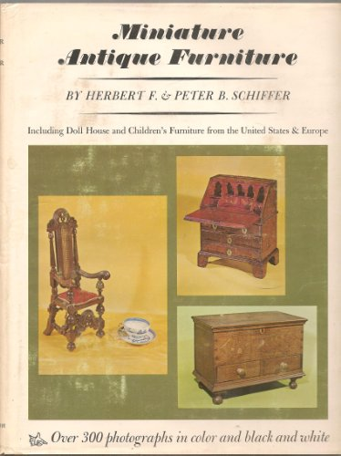 9780870980497: Miniature Antique Furniture - Including Doll House and Children's Furniture from the US and Europe