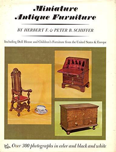 Miniature Antique Furniture: Schiffer Herbert, Peter