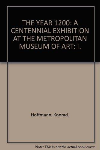 9780870990014: Year 1200, The, Vol 1: A Centennial Exhibition At The Metropolitan Museu