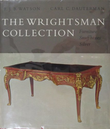 9780870990106: The Wrightsman Collection Volume III F.J.B. Watson Furniture, Gold Boxes, Carl C. Dauterman Porcelain Boxes, Silver