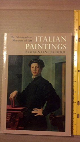 9780870990205: Italian Paintings: A Catalogue of the Collection of the Metropolitan Museum of Art, Florentine School