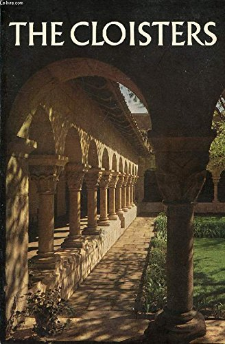 THE CLOISTERS : The Building and Art Collection of Medieval Art in Fort Trylon Park (3rd Revised ...