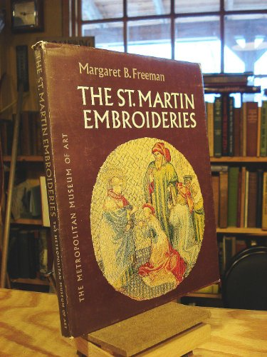 The St. Martin Embroideries: Freeman, Margaret B.