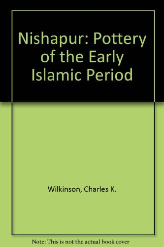 9780870990762: Nishapur: Pottery of the Early Islamic Period