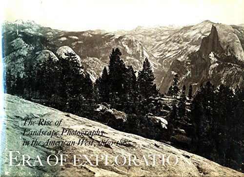 9780870991288: Era of Exploration: The Rise of Landscape Photography in the American West, 1860-1885