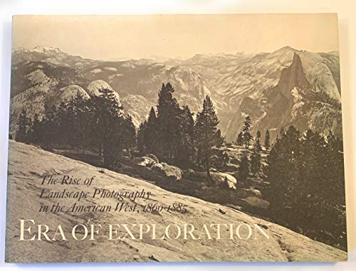 9780870991295: Era of exploration: The rise of landscape photography in the American West, 1860-1885