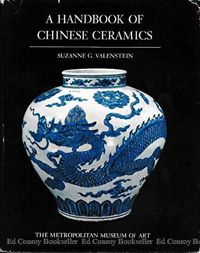 A Handbook of Chinese Ceramics: Valenstein, Suzanne G.
