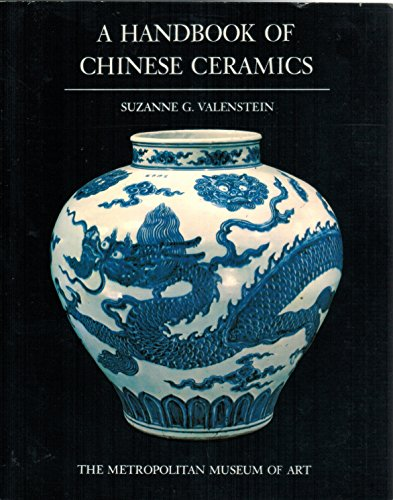 9780870991325: A Handbook of Chinese Ceramics [Paperback] by Suzanne G. Valenstein