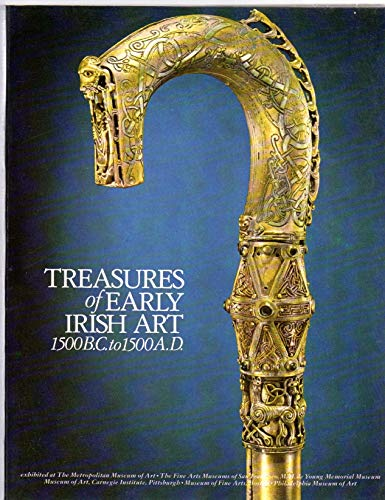 9780870991646: Treasures of early Irish art, 1500 B.C. to 1500 A.D: From the collections of the National Museum of Ireland, Royal Irish Academy, Trinity College, Dublin