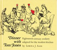 DINNER WITH TOM JONES : Eighteenth-Century Cookery Adapted For the Modern Kitchen: Sass, Lorna J.