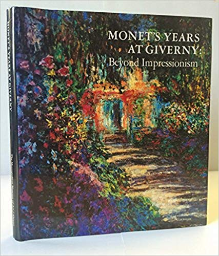 9780870991752: Monet's Years at Giverny: Beyond Impressionism