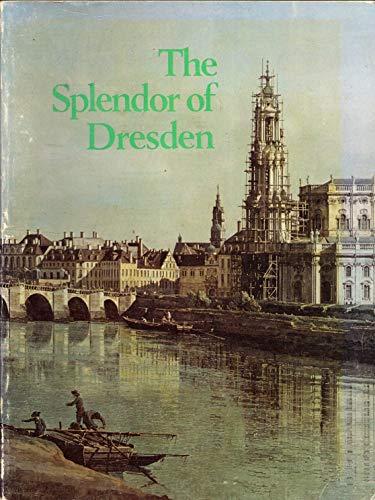 The Splendor of Dresden: Five Centuries of: Metropolitan Museum Of