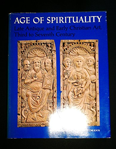 9780870991790: Age of spirituality: Late antique and early Christian art, third to seventh century : catalogue of the exhibition at the Metropolitan Museum of Art, November 19, 1977, through February 12, 1978