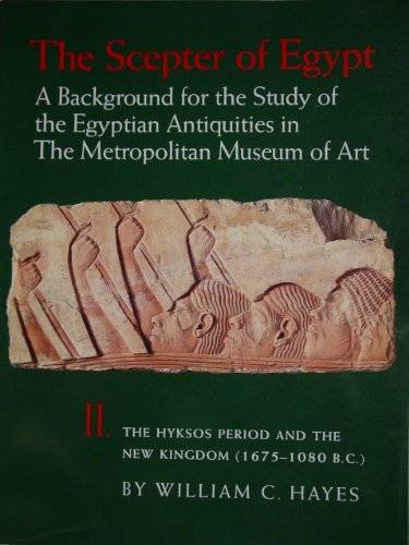 9780870991912: Hyksos Period and the New Kingdom, 1675-1080 B.C. (Scepter of Egypt, Vol 2)