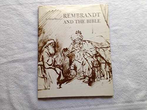 Rembrandt and the Bible: A. Hyatt Mayor