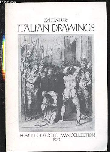 9780870991967: XVI century Italian drawings from the Robert Lehman collection: [exhibition], the Metropolitan Museum of Art, New York, 1976