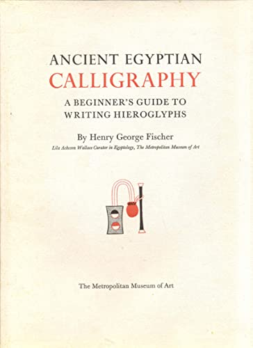 9780870991981: Ancient Egyptian calligraphy: A beginners guide to writing hieroglyphs