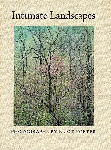 Intimate Landscapes: Eliot Porter