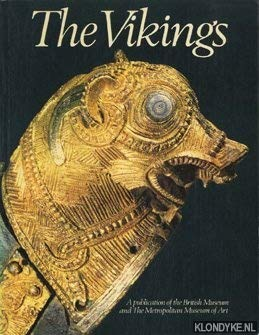 9780870992193: The Vikings: The British Museum, London, the Metropolitan Museum of Art, New York