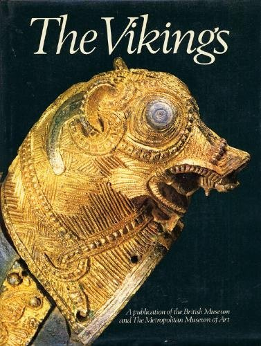 9780870992209: The Vikings: The British Museum, London, the Metropolitan Museum of Art, New York
