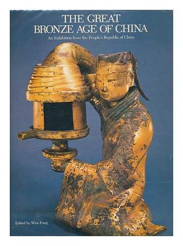 9780870992261: The Great Bronze Age of China: An Exhibition from the People's Republic of China